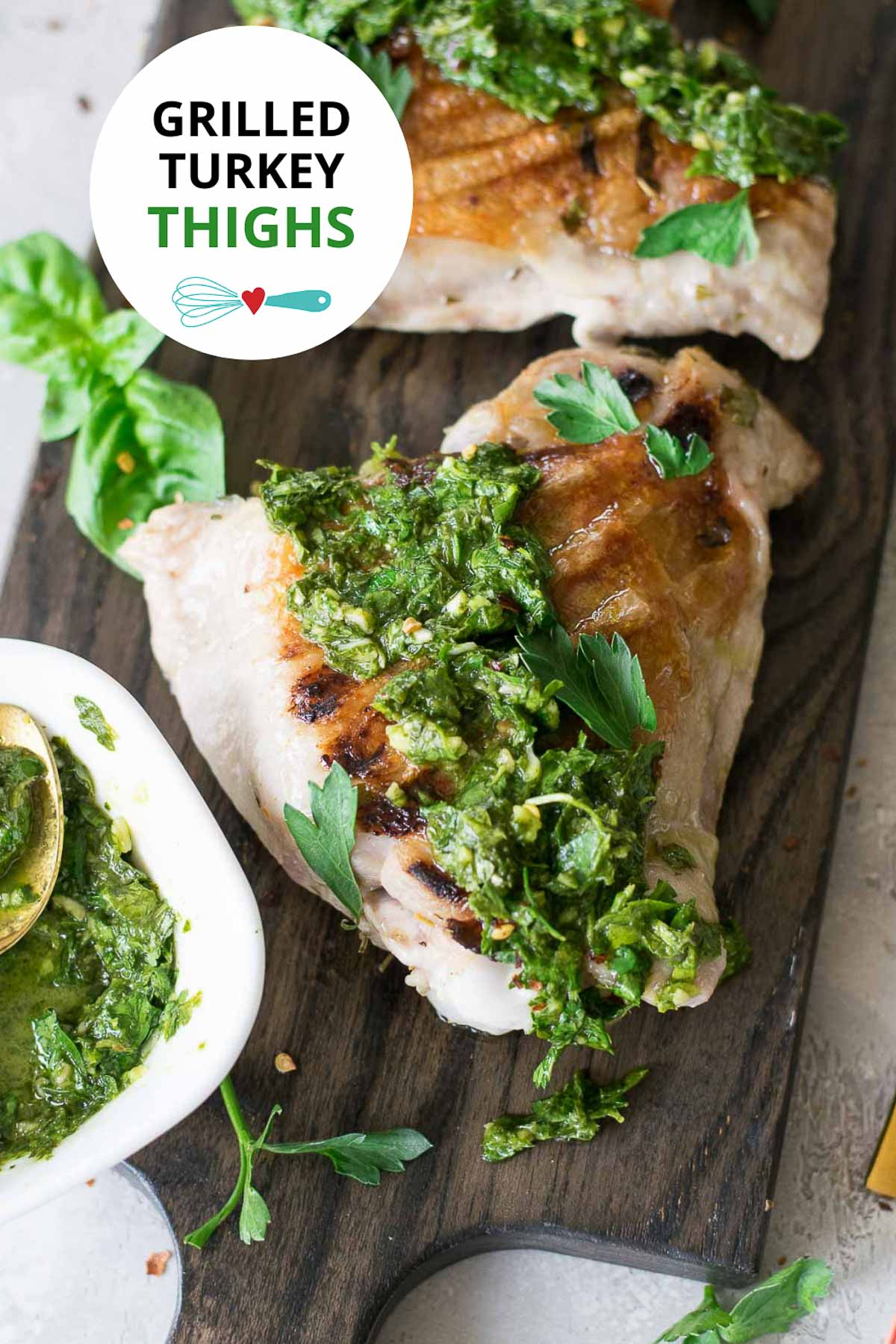 Grilled Turkey Thighs with Chimichurri